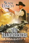 The Trainwreckers (The Guns of Samuel Pritchard #4) Cover Image