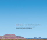 Bears Ears: Views from a Sacred Land Cover Image
