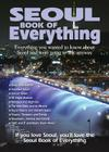 Seoul Book of Everything: Everything You Wanted to Know about Seoul and Were Going to Ask Anyway Cover Image