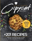 Copycat Recipes: 201 Tasty Famous Recipes to Cook in the Comfort of Your Home Cover Image