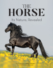 The Horse: Its Nature, Revealed Cover Image