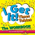 I Get It! Times Tables: The Workbook: With Tonnes of Examples And More Times Table Tricks Cover Image