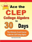 Ace the CLEP College Algebra in 30 Days: The Ultimate Crash Course to Beat the CLEP College Algebra Test Cover Image