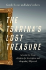 The Tsarina's Lost Treasure: Catherine the Great, a Golden Age Masterpiece, and a Legendary Shipwreck Cover Image