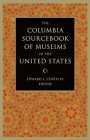 The Columbia Sourcebook of Muslims in the United States Cover Image