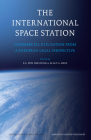 The International Space Station: Commercial Utilisation from a European Legal Perspective (Studies in Space Law #1) Cover Image