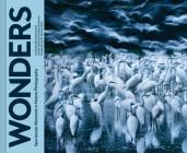 Wonders: Spectacular Moments in Nature Photography (Nature Books, Books for Adventurous People, Books about the Outdoors) Cover Image