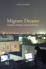 Migrant Dreams: Egyptian Workers in the Gulf States Cover Image
