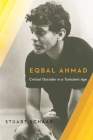 Eqbal Ahmad: Critical Outsider Cover Image