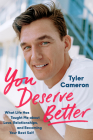 You Deserve Better: What Life Has Taught Me about Love, Relationships, and Becoming Your Best Self Cover Image