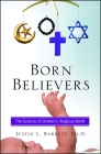 Born Believers: The Science of Children's Religious Belief Cover Image