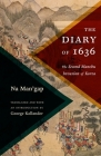 The Diary of 1636: The Second Manchu Invasion of Korea (Translations from the Asian Classics) Cover Image