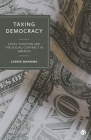 Taxing Democracy: Local Taxation and the Social Contract in America Cover Image