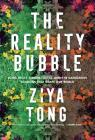 The Reality Bubble: Blind Spots, Hidden Truths, and the Dangerous Illusions that Shape Our World Cover Image