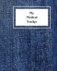 My Medical Tracker: An undated comprehensive medical planner for your year's medical needs Cover Image