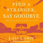 Find a Stranger, Say Goodbye Lib/E Cover Image