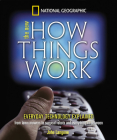 New How Things Work: From Lawn Mowers to Surgical Robots and Everthing in Between Cover Image