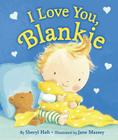 I Love You, Blankie Cover Image