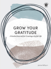 Grow Your Gratitude: A Guided Journal for Creating a Joyful Life Cover Image