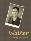 Walter: A Literary Workbook Cover Image