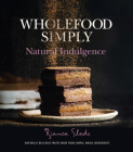 Wholefood Simply: Natural Indulgence Cover Image
