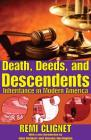 Death, Deeds, and Descendents: Inheritance in Modern America (Social Institutions and Social Change) Cover Image