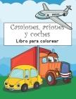 Camiones, aviones y coches Libro para colorear: Libro de actividades del vehículo para preescolares (Trucks, Airplanes & Cars Coloring Book for Kids) Cover Image