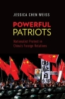 Powerful Patriots: Nationalist Protest in China's Foreign Relations Cover Image