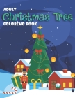 Adult Christmas Tree Coloring Book: This Christmas coloring books for adults Cover Image