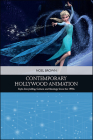 Contemporary Hollywood Animation: Style, Storytelling, Culture and Ideology Since the 1990s (Traditions in American Cinema) Cover Image