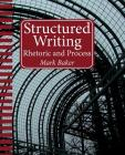 Structured Writing: Rhetoric and Process Cover Image