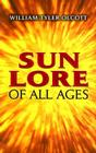 Sun Lore of All Ages: A Collection of Myths and Legends (Dover Books on Astronomy) Cover Image