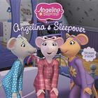 Angelina's Sleepover [With Sticker(s)] Cover Image
