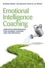 Emotional Intelligence Coaching: Improving Performance for Leaders, Coaches and the Individual Cover Image
