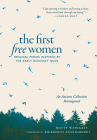 The First Free Women: Original Poems Inspired by the Early Buddhist Nuns Cover Image