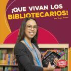 ¡que Vivan Los Bibliotecarios! (Hooray for Librarians!) Cover Image