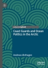 Coast Guards and Ocean Politics in the Arctic Cover Image