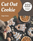 222 Yummy Cut Out Cookie Recipes: Making More Memories in your Kitchen with Yummy Cut Out Cookie Cookbook! Cover Image