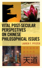Vital Post-Secular Perspectives on Chinese Philosophical Issues Cover Image