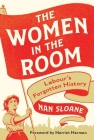 The Women in the Room: Labour's Forgotten History Cover Image