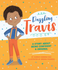 Dazzling Travis: A Story About Being Confident & Original Cover Image