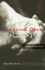 The Loved Ones: A Modern Arabic Novel (Women Writing the Middle East) Cover Image