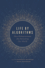 Life by Algorithms: How Roboprocesses Are Remaking Our World Cover Image