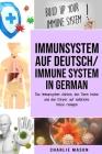 Immunsystem Auf Deutsch/ Immune system In German: Das Immunsystem stärken, den Darm heilen und den Körper auf natürliche Weise reinigen Cover Image