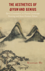 The Aesthetics of Qiyun and Genius: Spirit Consonance in Chinese Landscape Painting and Some Kantian Echoes Cover Image
