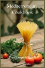 Mediterranean Cookbook: The Complete Guide Cover Image