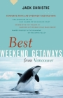 Best Weekend Getaways from Vancouver (Greystone Guides) Cover Image
