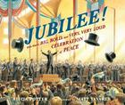 Jubilee!: One Man's Big, Bold, and Very, Very Loud Celebration of Peace Cover Image
