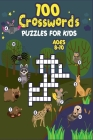 100 Crosswords Puzzles for Kids ages 8-10 Cover Image