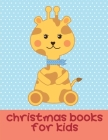 Christmas Books For Kids: coloring books for boys and girls with cute animals, relaxing colouring Pages (Smart Kids #10) Cover Image
